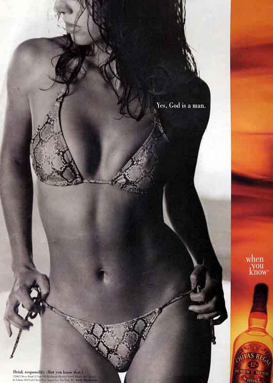 http://thegrandnarrative.files.wordpress.com/2008/11/yes-god-is-a-man-when-you-know-chivas-regal-advertisement-breasts-bikini.jpg