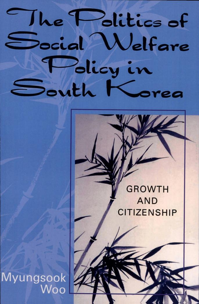 The Politics of Social Welfare Policy in South Korea Growth and Citizenship